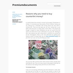Reasons why you need to buy counterfeit money? - Premiumdocuments