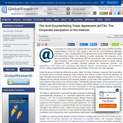 The Anti-Counterfeiting Trade Agreement (ACTA): The Corporate Usurpation of the Internet