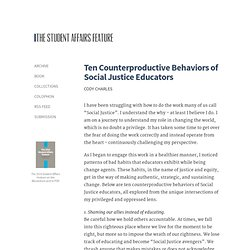 The Student Affairs Feature » Ten Counterproductive Behaviors of Social Justice Educators