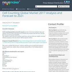 Cell Counting Global Market 2017 Analysis and Forecast to 2021