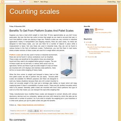 Counting scales: Benefits To Get From Platform Scales And Pallet Scales