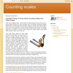 Counting scales: Important Things To Know About Counting Scales And Pallet Scales