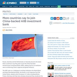 More countries say to join China-backed AIIB investment bank