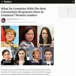 What Do Countries With The Best Coronavirus Responses Have In Common? Women Leaders