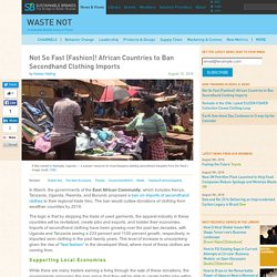 Not So Fast (Fashion)! African Countries to Ban Secondhand Clothing Imports