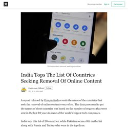 India Tops The List Of Countries Seeking Removal Of Online Content
