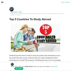 Top 5 Countries To Study Abroad – Study Smart