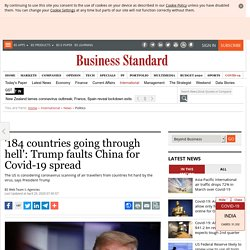 '184 countries going through hell': Trump faults China for Covid-19 spread