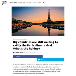 Big countries are still waiting to ratify the Paris climate deal. What's the holdup?