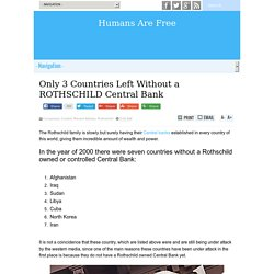 Only 3 Countries Left Without a ROTHSCHILD Central Bank