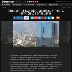 These Are The Last Three Countries Without A Rothschild Central Bank