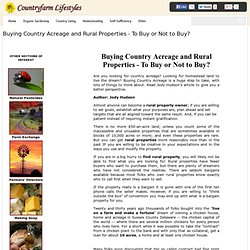 Buying Country Acreage & Rural Properties - To Buy Or Not?