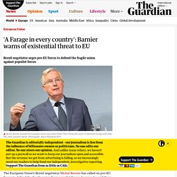 'A Farage in every country': Barnier warns of existential threat to EU
