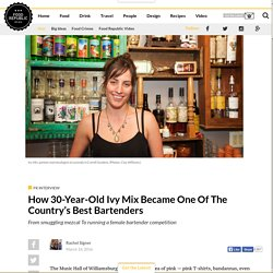 How 30-Year-Old Ivy Mix Became One Of The Country's Best Bartenders – Food Republic