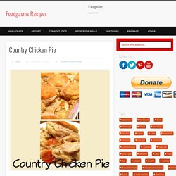 Country Chicken Pie - Foodgasms Recipes
