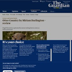 Otter Country by Miriam Darlington – review | Books