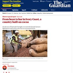 From bean to bar in Ivory Coast, a country built on cocoa