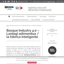 Basque country 4.0. Industria inteligente en Euskadi
