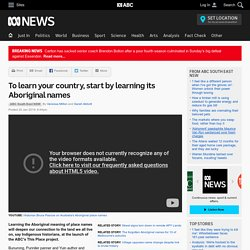 To learn your country, start by learning its Aboriginal names