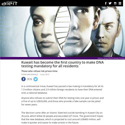 Kuwait has become the first country to make DNA testing mandatory for all residents