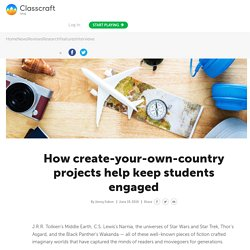 How create-your-own-country projects help keep students engaged