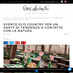 Evento eco country per un party di tendenza a contatto con la natura
