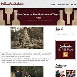 Wine Country: Fire Update and Time to Help - DallasWineChick.com
