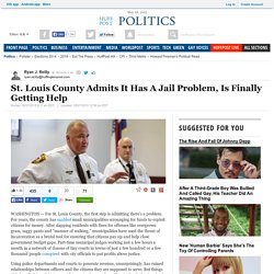 St. Louis County Admits It Has A Jail Problem, Is Finally Getting Help