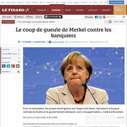 Le coup de gueule de Merkel contre les banquiers