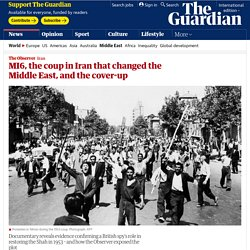 MI6, the coup in Iran that changed the Middle East, and the cover-up