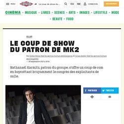 Le coup de show dupatron de MK2 - Culture / Next