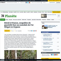 Brésil et France, coupables de passivité face au scandale de l'or illégal en Guyane