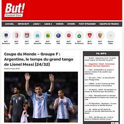Coupe du Monde – Groupe F : Argentine, le temps du grand tango de Lionel Messi (24/32)