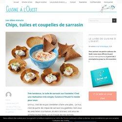 Les idées-minute Chips, tuiles et coupelles de sarrasin – Cuisine à l'ouest