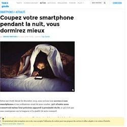 Coupez votre smartphone pendant la nuit, vous dormirez mieux
