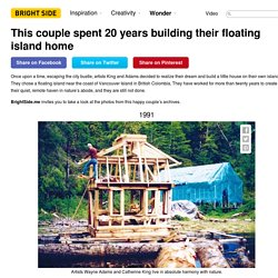 This couple spent 20 years building their floating island home