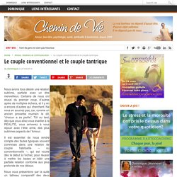 Le couple conventionnel et le couple tantrique – Chemin de Vie