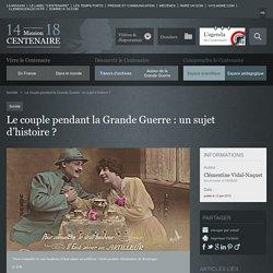 Le couple pendant la Grande Guerre : un sujet d'histoire ?
