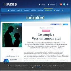 Le couple : Vers un amour vrai ( Psychologies )