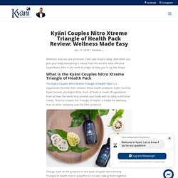 Kyäni Couples Nitro Xtreme Triangle of Health Pack Review - Kyani Webstore