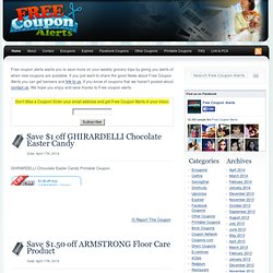 Free Coupon Alerts - Printable Coupons, E-Coupons and more.