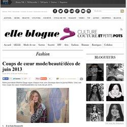 Coups de cœur mode/beauté/déco de juin 2013 « Blogue Elle Québec Blogue Elle Québec