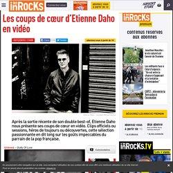 Les coups de cœur d'Etienne Daho en vidéo