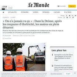 «On n'a jamais vu ça» : Dans la Drôme, après les coupures d'électricité, les maires en plein désarroi