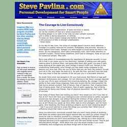 The Courage to Live Consciously by Steve Pavlina