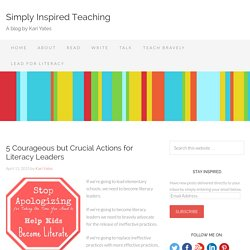 5 Courageous but Crucial Actions for Literacy Leaders