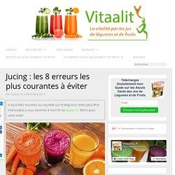 Jucing : les 8 erreurs les plus courantes à éviter - Vitaality, jus de fruits frais maison, jus de légumes frais, jus crus, extracteur de jus, jus de fruit, jus crus, jus verts, recettes de jus