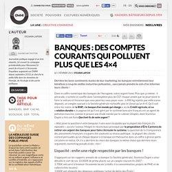 Banques : des comptes courants qui polluent plus que les 4×4 » Article » OWNI, Digital Journalism