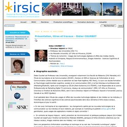 Didier COURBET - [IRSIC - Aix-Marseille Universite]