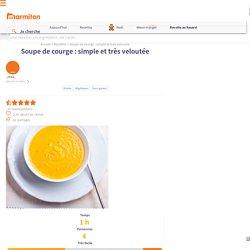 Soupe de courge : simple et très veloutée : Recette de Soupe de courge : simple et très veloutée